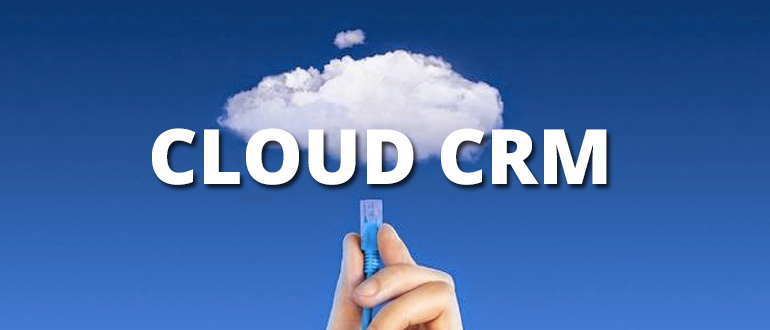 why use cloud base CRM